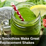 Green Smoothies Make Great Meal Replacement Shakes