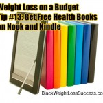 Weight Loss on a Budget Tip #13: Get Free Health and Weight Loss Books on Nook and Kindle