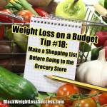 Weight Loss on a Budget Tip #18: Make Shopping List Before Going to the Grocery Store