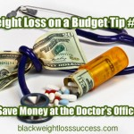 Weight Loss on a Budget Tip #25: Save Money at the Doctor's Office