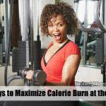 6 Ways to Maximize Calorie Burn at the Gym