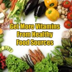 Get More Vitamins From Healthy Food Sources