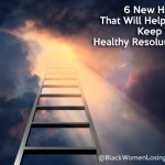 6 New Habits That Will Help You Keep Your Healthy Resolutions