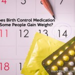 Why Does Birth Control Medication Make Some People Gain Weight?