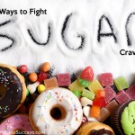 8 Ways to Fight Sugar Cravings