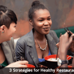 3 Strategies for Healthy Restaurant Dining