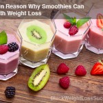 The Main Reason Why Smoothies Can Help With Weight Loss