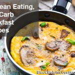 19 Clean Eating, Low Carb Breakfast Recipes