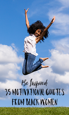 Let These 35 Motivational Quotes from Black Women Inspire ...  Let These 35 Mo...