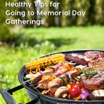 Healthy Tips for Going to Memorial Day Gatherings