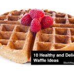 10 Healthy and Delicious Waffle Ideas