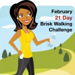 February 21 Day Brisk Walking Challenge