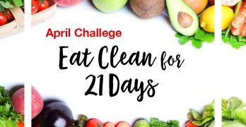 April Challenge – Eat Clean for 21 Days